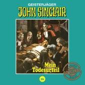 Tonstudio Braun, Folge 26: Mein Todesurteil. Teil 3 von 3 von John Sinclair