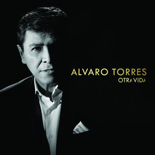 Otra Vida by Alvaro Torres