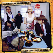 Clear Impetuous Morning by Jason & The Scorchers