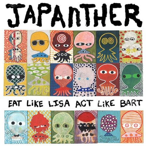 Eat Like Lisa Act Like Bart by Japanther