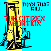 The Citizen Abortion by Toys That Kill