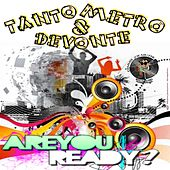 Are You Ready by Tanto Metro & Devonte
