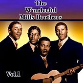 The Wonderful Mills Brothers, Vol. 1 by The Mills Brothers