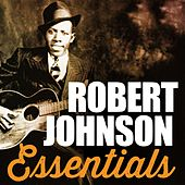 Robert Johnson, Essentials de Robert Johnson