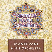 Misterious Playful Ornaments von Mantovani & His Orchestra