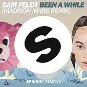 Been A While (Madison Mars Remix) van Sam Feldt