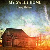 My Sweet Home de Gerry Mulligan
