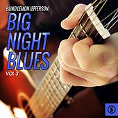 Big Night Blues, Vol. 3 by Blind Lemon Jefferson