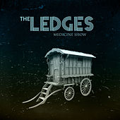 Medicine Show by The Ledges