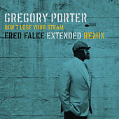 Don't Lose Your Steam de Gregory Porter