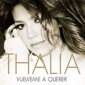 Vuélveme a Querer de Thalía