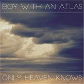Only Heaven Knows von BOY