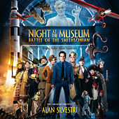 Night At The Museum: Battle Of The Smithsonian (Original Motion Picture Soundtrack) by Alan Silvestri