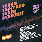 Body By Jake: Tough, Tight And Toned Workout (BPM 118-128) by Various Artists