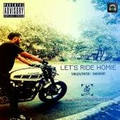Let's Ride Homie by Shask Vir