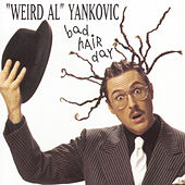 Bad Hair Day by Weird Al Yankovic