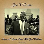 Have a Good Time with Joe Williams (Remastered 2016) von Joe Williams