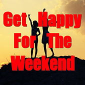Get Happy For The Weekend de Various Artists