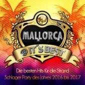 Mallorca @ it's Best - Die besten Hits für die Strand Schlager Party des Jahres 2016 bis 2017 von Various Artists