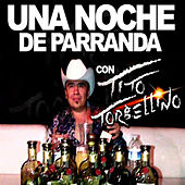 Una Noche De Parranda by Tito Y Su Torbellino