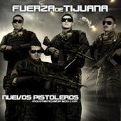 Nuevos Pistoleros by Fuerza De Tijuana