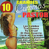 10 Grandes Cumbias Al Estilo De Pastor, Vol. 2 de Various Artists