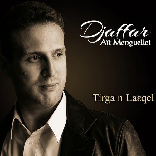 Tirga N Laɛqel by Djaffar Aït Menguellet