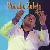 Poncho Zuleta 45 Años de Poncho Zuleta
