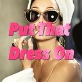 Put That Dress On de Various Artists