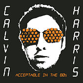 Acceptable In The 80s de Calvin Harris