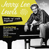 Rock 'N' Roll Legend: Jerry Lee Lewis by Jerry Lee Lewis