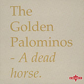 A Dead Horse by The Golden Palominos