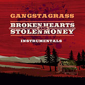 Broken Hearts and Stolen Money (Instrumentals) by Gangstagrass