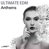 Ultimate Edm Anthems by Various Artists