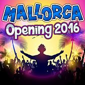 Mallorca Opening 2016 de Various Artists