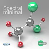 Spectral Minimal, Vol. 3 by Various Artists