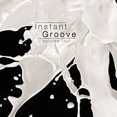 Instant Groove, Vol. 4 by Various Artists