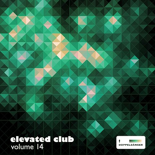 Elevated Club, Vol. 14 by Various Artists