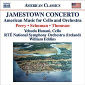 PERRY, W.: Jamestown Concerto / SCHUMAN, W.: A Song of Orpheus / THOMSON, V.: Cello Concerto (Hanani) de Various Artists