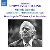 SCHWARZ-SCHILLING, R.: Sinfonia diatonica / Symphony in C major / Introduction and Fugue (Serebrier) von Jose Serebrier