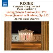 REGER, M: String Trios and Piano Quartets (Complete), Vol. 1 (Aperto Piano Quartet) - String Trio, Op. 77b / Piano Quartet, Op. 113 by Various Artists