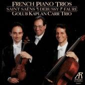 French Piano Trios - Golub Kaplan Carr Trio Performs Saint-Saëns, Debussy & Fauré by Golub Kaplan Carr Trio