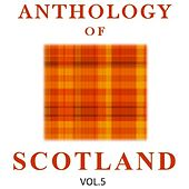 Anthology of Scotland, Vol. 5 by Various Artists