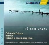 Vasks: Grāmata Čellam, Partita & Episodi e Canto Perpetuo by David Geringas