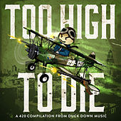 Duck Down Presents: Too High To Die von Various Artists