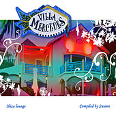 Villa Mercedes Ibiza Lounge de Various Artists