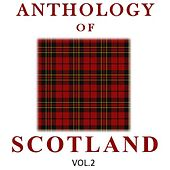 Anthology of Scotland, Vol. 2 by Various Artists