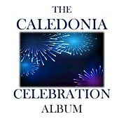 The Caledonia Celebration Album by Various Artists