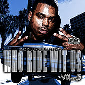 Who Ride Wit Us Vol 3 by Daz Dillinger