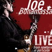 Live From Nowhere in Particular von Joe Bonamassa